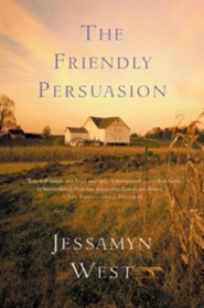 The Friendly Persuasion  -     By: Jessamyn West