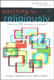 Watching TV Religiously: Television and Theology in Dialogue