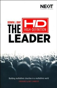 The High-Definition Leader: Building Multiethnic Churches in a Multi-ethnic World