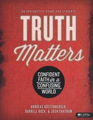 Truth Matters: Confident Faith in a Confusing World (Member Book)