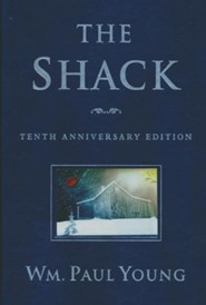 The Shack Where Tragedy Confronts Eternity William P Young
