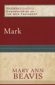 Mark: Paideia Commentaries on the New Testament [PCNT]