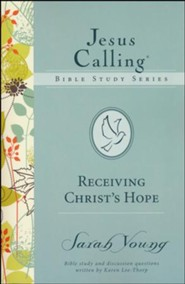 Receiving Christ's Hope, Jesus Calling Bible Studies, Volume 3