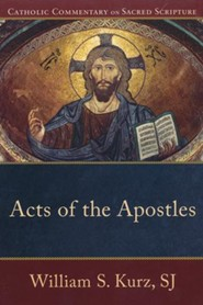 Acts of the Apostles: Catholic Commentary on Sacred Scripture [CCSS]