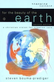For the Beauty of the Earth, 2nd edition: A Christian Vision for Creation Care