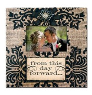 From This Day Forward Photo Frame