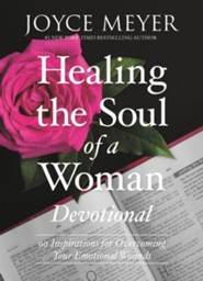 Healing The Soul Of A Woman Devotional: 90 Inspirations For Overcoming Your Emotional Wounds, Hardcover