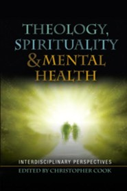 Theology, Spirituality and Mental Health: Multidisciplinary Perspectives