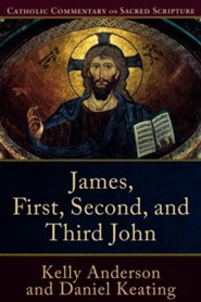 James, First, Second, and Third John: Catholic Commentary on Sacred Scripture  [CCSS]
