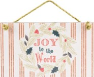 Joy to the World Hanging Plaque