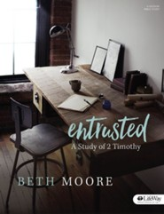 Entrusted Bible Study Book: A Study of 2 Timothy