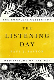 The Listening Day: Meditations On The Way, The Complete Collection