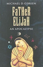 Father Elijah, Children of the Last Days Series #1