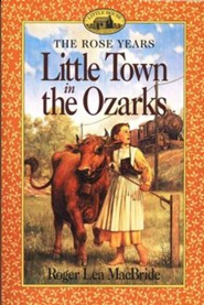 Little Town in the Ozarks , The Rose Years #5