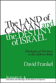 Land of Canaan and the Destiny of Israel: Theologies of Territory in the Hebrew Bible