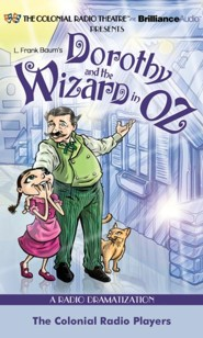 Dorothy and the Wizard in Oz: A Radio Dramatization  -     Narrated By: Jerry Robbins and The Colonial Radio Players     By: L. Frank Baum