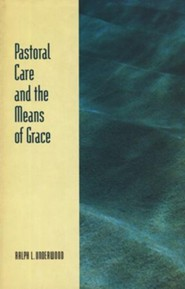 Pastoral Care and the Means of Grace