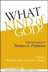 What Kind of God? Collected Essays of Terence E. Fretheim