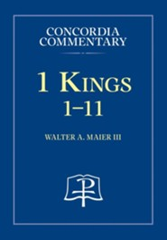 1 Kings: 1-11 (Vol 1) Concordia Commentary