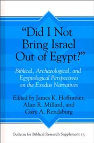 Did I Not Bring Israel Out of Egypt? Biblical,  Archaeological, and Egyptological Perspectives