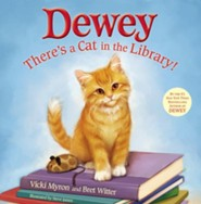 Dewey: There's a Cat in the Library!   -     By: Vicki Myron