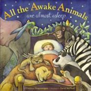 All the Awake Animals Are Almost Asleep  -     By: Crescent Dragonwagon     Illustrated By: David McPhail
