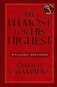 My Utmost for His Highest - Classic/Easy Print Edition