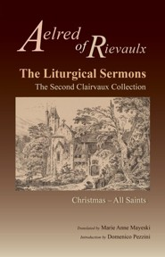 The Liturgical Sermons: The Second Clairvaux Collection; Christmas through All Saints