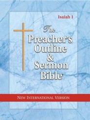 Isaiah: Vol. 1 [The Preacher's Outline & Sermon Bible, NIV]