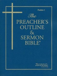 Psalms: Part 1 [The Preacher's Outline & Sermon Bible, KJV]