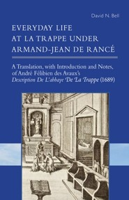 Everyday Life at La Trappe under Armand-Jean de Ranc&#233