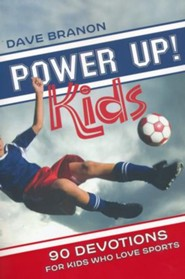 Power Up for Kids: 90 Devotions for Kids Who Love Sports
