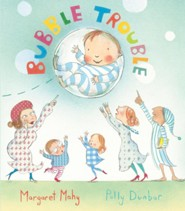 Bubble Trouble  -     By: Margaret Mahy
