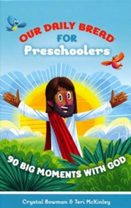 Our Daily Bread for Preschoolers: 90 Big Moments with God - Our Daily Bread for Kids