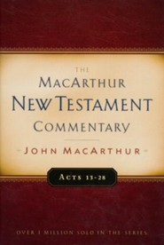 Acts 13-28: The MacArthur New Testament Commentary