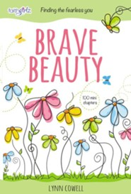 Brave Beauty: Finding the Fearless You  -     By: Lynn Cowell