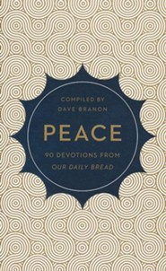 Peace: 90 Devotions from Our Daily Bread