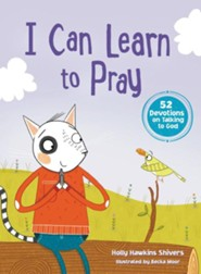 I Can Learn to Pray  -     By: Holly Hawkins Shivers