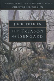 The Treason of Isengard: The History of the Lord of  Rings, Part Two