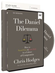 The Daniel Dilemma Study Guide with DVD: How to Stand Firm and Love Well in a Culture of Compromise