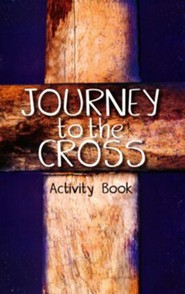 Journey To the Cross Activity Book