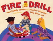 Fire Drill  -     By: Paul DuBois Jacobs, Jennifer Swender     Illustrated By: Huy Voun Lee