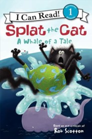 Splat the Cat: A Whale of a Tale  -     By: Rob Scotton     Illustrated By: Rob Scotton