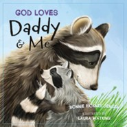 God Loves Daddy and Me  -     By: Bonnie Rickner Jensen