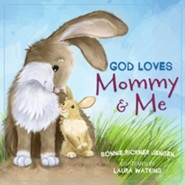 God Loves Mommy and Me  -     By: Bonnie Rickner Jensen