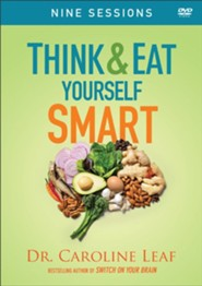 Think and Eat Yourself Smart DVD: A Neuroscientific Approach to a Sharper Mind and Healthier Life