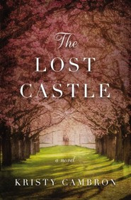 The Lost Castle   -     By: Kristy Cambron