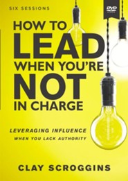 How to Lead When You're Not in Charge DVD Study