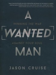 A Wanted Man: Winning the War Against Your Soul