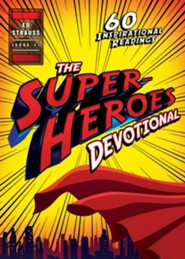 The Superheroes Devotional: Inspirational Readings   for True Believers